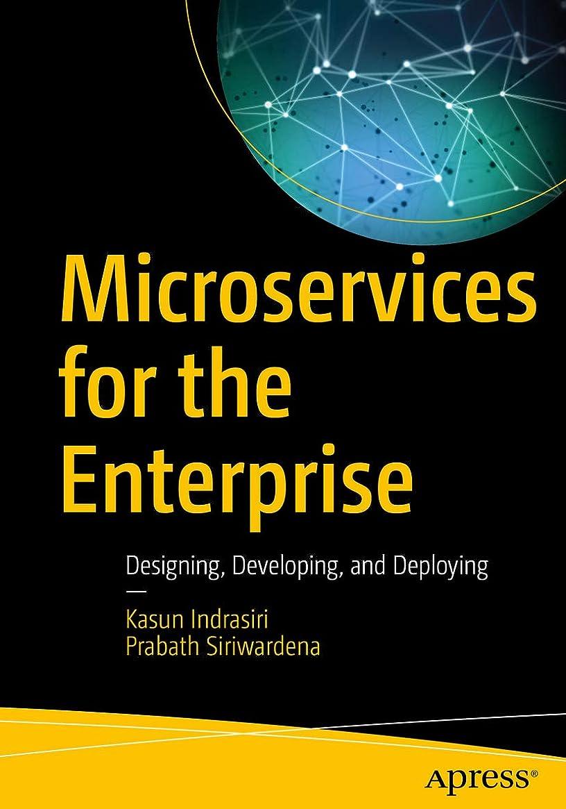 薬用日帰り旅行に織機Microservices for the Enterprise: Designing, Developing, and Deploying (English Edition)