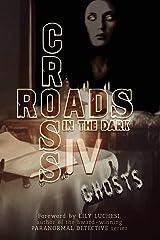 Crossroads in the Dark IV: GHOSTS Paperback
