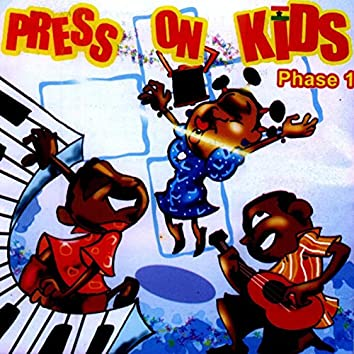 Press on Kids Phase I
