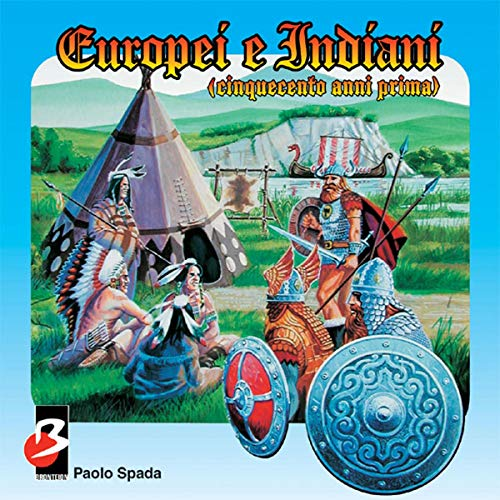 Europei e Indiani (500 anni prima) [Europeans and Indians (500 Years)] audiobook cover art
