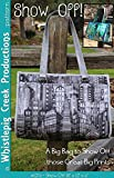 Whistlepig Creek Productions 1276 Show Off Bag Pattern