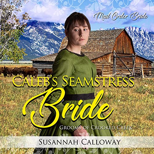 Caleb's Seamstress Bride Audiobook By Susannah Calloway cover art
