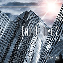Informationen zu End of Time – Happy End