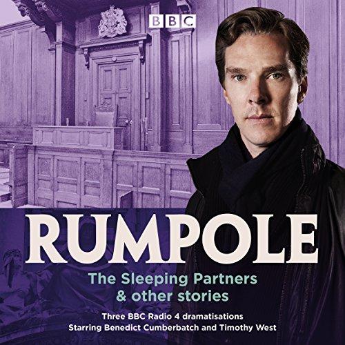 Rumpole: The Sleeping Partners & Other Stories: Three BBC Radio 4 Dramatisations