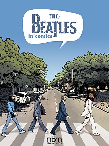 The Beatles In Comics! (Nbm Comics Biographies)