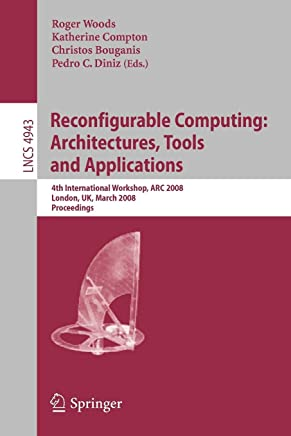 Reconfigurable Computing: Architectures, Tools, and Applications: 4th International Workshop, ARC 2008, London, UK, March 26-28, 2008, Proceedings