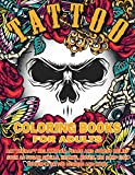 Tattoo Coloring Book for Adults: Art Therapy Relaxation, Peace and Stress Relief, Such As Sugar Skulls, Hearts, Roses, Koi Carp Fish, Butterfly Tattoo ... More Realistic Hand Drawn for men and women
