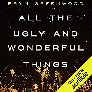 All the Ugly and Wonderful Things     A Novel              By:                                                                                                                                 Bryn Greenwood                               Narrated by:                                                                                                                                 Jorjeana Marie                      Length: 11 hrs and 8 mins     5,704 ratings     Overall 4.5