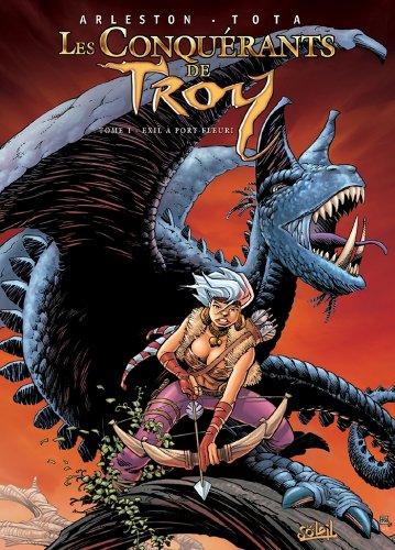 Les Conquérants de Troy T01 : Exil à Port-Fleuri