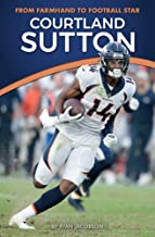 Courtland Sutton: From Farmhand to Football Star (Amazing Sports Biographies)
