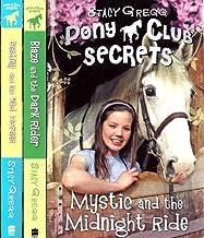 Pony Club Secrets - Books 1, 2 & 3 RRP £17.97: Mystic and the Midnight Ride, Blaze and the Dark Rider & Destiny and the Wild Horses (Pony Club Secrets)
