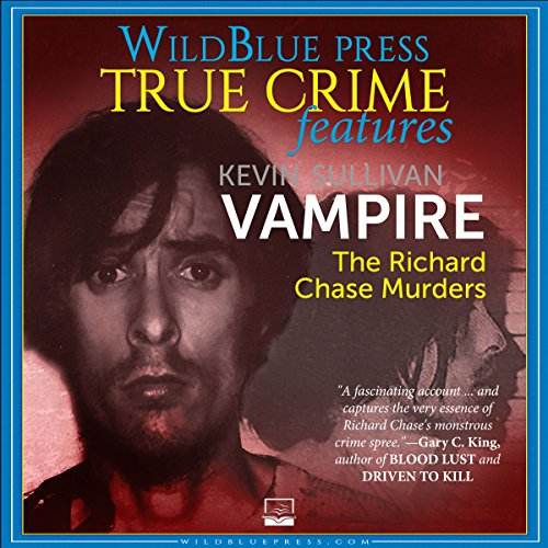 Vampire     The Richard Chase Murders              By:                                                                                                                                 Kevin Sullivan                               Narrated by:                                                                                                                                 Kevin Pierce                      Length: 3 hrs and 2 mins     26 ratings     Overall 4.0