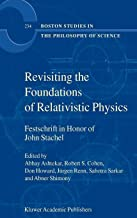 Revisiting the Foundations of Relativistic Physics: Festschrift in Honor of John Stachel (Boston Studies in the Philosophy and History of Science)
