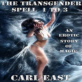 The Transgender Spell 1 to 3                   By:                                                                                                                                 Carl East                               Narrated by:                                                                                                                                 Kathryn LaPlante                      Length: 1 hr and 42 mins     8 ratings     Overall 3.8