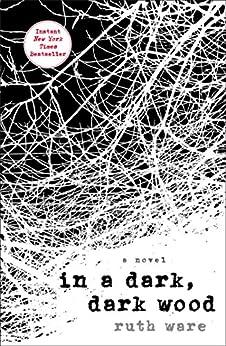 In a Dark, Dark Wood by [Ruth Ware]