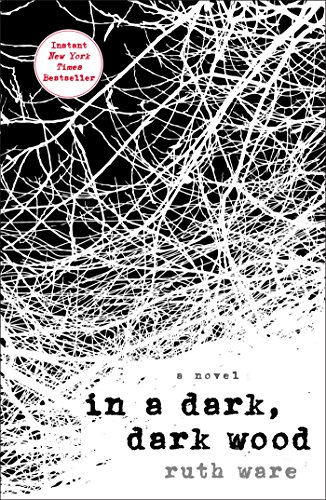 In a Dark, Dark Wood by [Ruth Ware]
