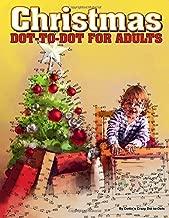 Christmas Dot-to-Dot for Adults: Dot-to-Dot Puzzles from 410 to 705 Dots (Dot to Dot Books for Adults) (Volume 27)
