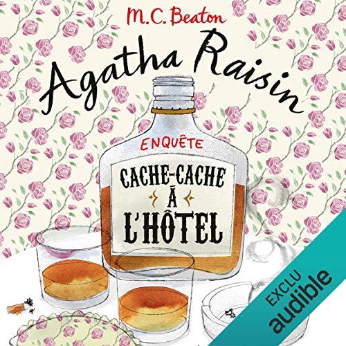 Cache-cache à l'hôtel     Agatha Raisin 17              De :                                                                                                                                 M. C. Beaton                               Lu par :                                                                                                                                 Françoise Carrière                      Durée : 6 h     2 notations     Global 4,5
