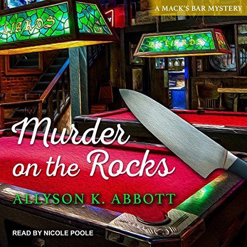 Mack's Bar Mystery Series # 1, Murder on the Rocks                   By:                                                                                                                                 Allyson K. Abbott                               Narrated by:                                                                                                                                 Nicole Poole                      Length: 8 hrs and 44 mins     33 ratings     Overall 4.2