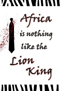Africa is Nothing Like the Lion King : Blank Journal & Musical Theater Gift