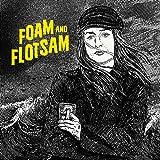 Foam and Flotsam [Explicit]