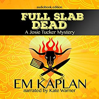Full Slab Dead: An Un-Cozy Un-Culinary Josie Tucker Mystery audiobook cover art