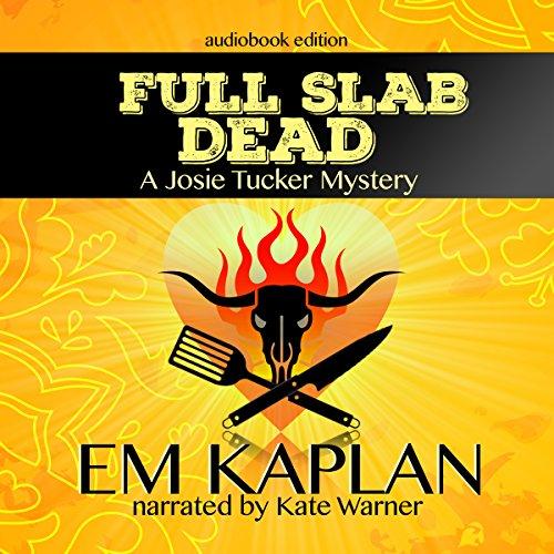Full Slab Dead: An Un-Cozy Un-Culinary Josie Tucker Mystery audiobook cover art