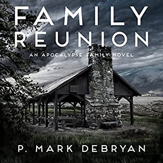 Family Reunion: When the Apocalypse Happens Only One Thing Matters...Family audiobook cover art