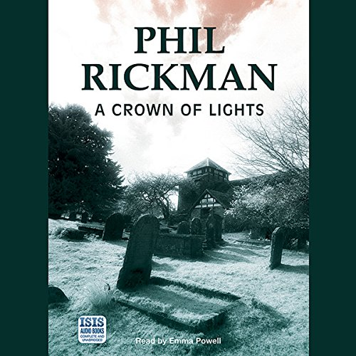 A Crown of Lights                   By:                                                                                                                                 Phil Rickman                               Narrated by:                                                                                                                                 Emma Powell                      Length: 16 hrs and 52 mins     147 ratings     Overall 4.3