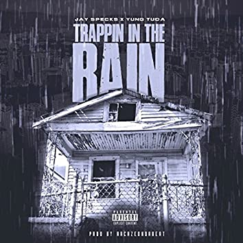 Trappin in the Rain (feat. Yung Tuda)