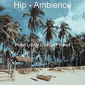 Hip - Ambience