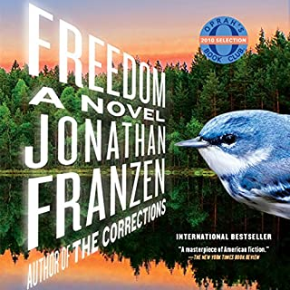 Freedom                   Written by:                                                                                                                                 Jonathan Franzen                               Narrated by:                                                                                                                                 David Ledoux                      Length: 24 hrs and 9 mins     8 ratings     Overall 3.1