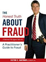 The Honest Truth About Fraud: A Retired FBI Agent Tells All (1)