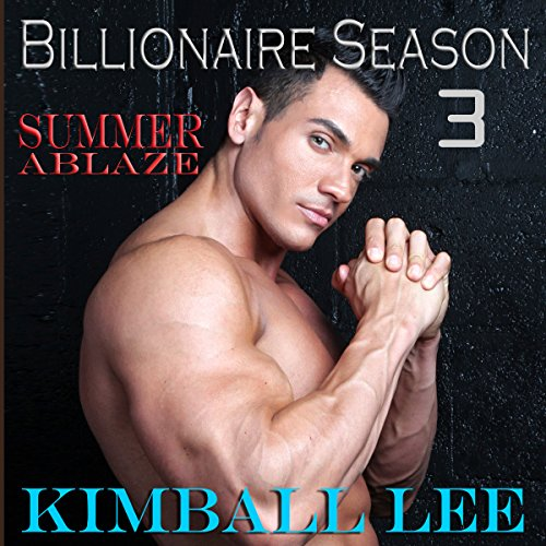 Billionaire Season 3: Summer Ablaze audiobook cover art