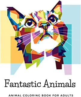 Fantastic Animals: animal coloring book for adults