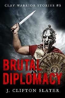 Brutal Diplomacy (Clay Warrior Stories Book 5)