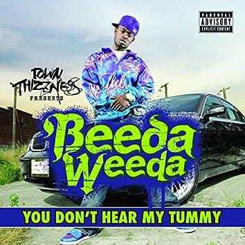 You Don't Hear My Tummy