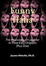 Funny Haha: The Philosophy of Laughter in Three Easy Chapters (Plus One)
