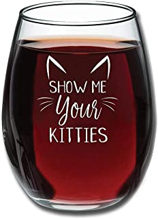 Show Me Your Kitties - Funny Wine Glass 15oz - Christmas Gift Idea for Cat Lovers - Perfect Birthday Gift for Women, Girlf...