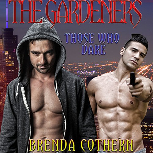 The Gardeners: Those Who Dare audiobook cover art