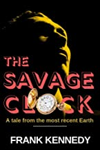 The Savage Clock: A tale from the most recent Earth