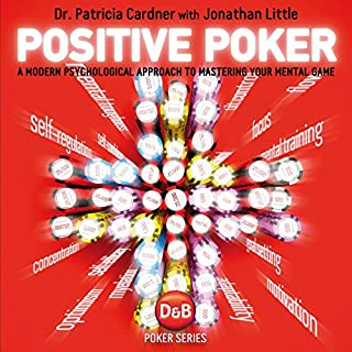 Positive Poker     A Modern Psychological Approach to Mastering Your Mental Game              By:                                                                                                                                 Jonathan Little,                                                                                        Patricia Cardner                               Narrated by:                                                                                                                                 Dr. Patricia Cardner                      Length: 6 hrs and 52 mins     3 ratings     Overall 5.0