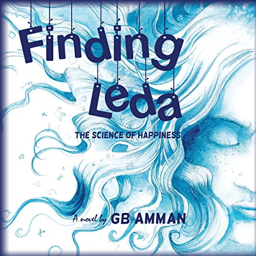 Finding Leda: The Science of Happiness audiobook cover art