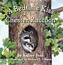 By Audrey Penn A Bedtime Kiss for Chester Raccoon (Kissing Hand Books) (Brdbk)
