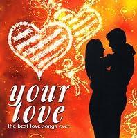 ARTISTI VARI - YOUR LOVE: THE BEST LOVE SONGS EVER (2CD) (1 CD)