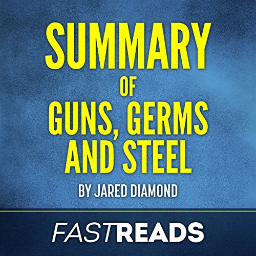 Summary of Guns, Germs, and Steel by Jared Diamond | Includes Key Takeaways & Analysis cover art