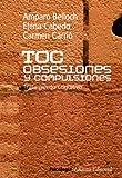TOC. Obsesiones y compulsiones: Tratamiento cognitivo del Trastorno Obsesivo Compulsivo (Alianza Ensayo)