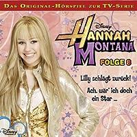 Lilly schlägt zurück! / Ach, wär' ich doch ein Star (Hannah Montana 8) Hörbuch