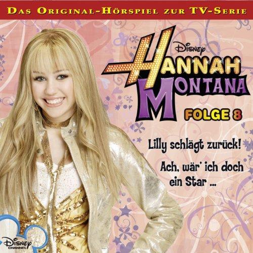 Lilly schlägt zurück! / Ach, wär' ich doch ein Star     Hannah Montana 8              Autor:                                                                                                                                 Conny Kunz                               Sprecher:                                                                                                                                 Nora Jokhosha,                                                                                        Shandra Schadt,                                                                                        Marieke Oeffinger                      Spieldauer: 57 Min.     1 Bewertung     Gesamt 5,0
