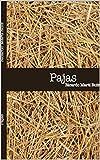 Pajas: Malas palabras con buenas intenciones (Spanish Edition)